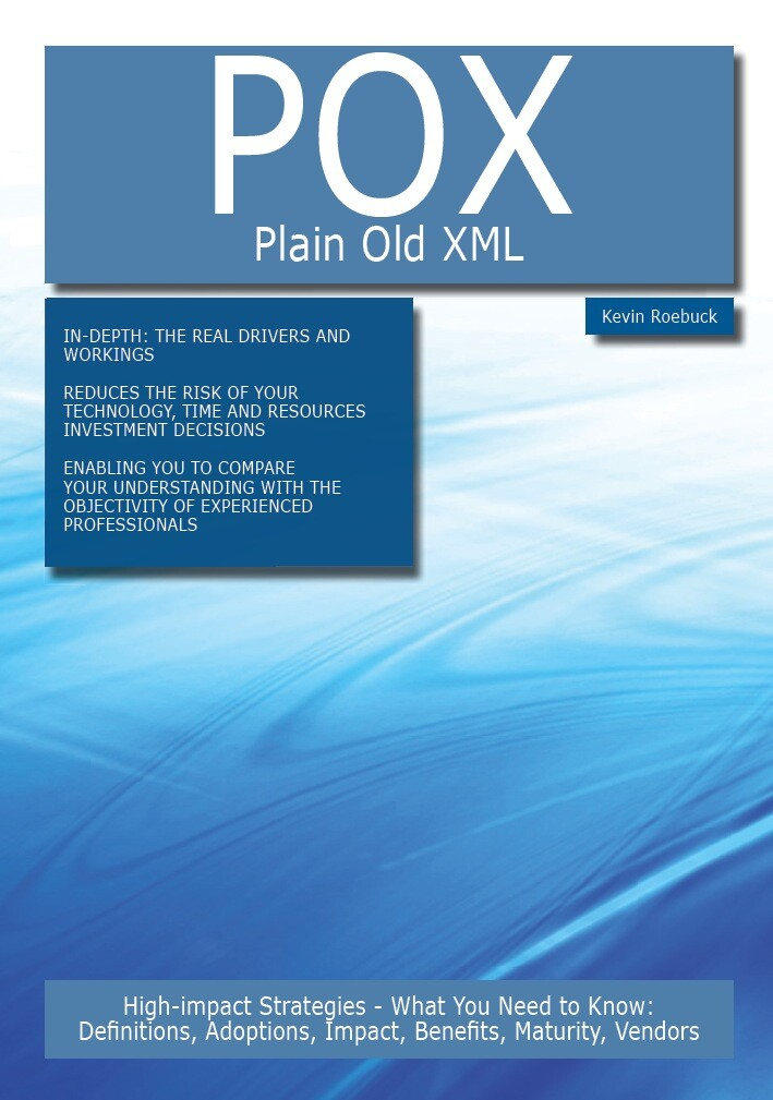 POX - Plain Old XML: High-impact Strategies - W...