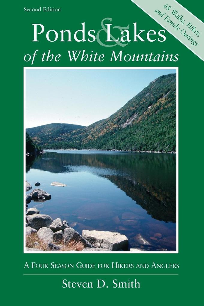 Ponds and Lakes of the White Mountains: A Four-Season Guide for Hikers and Anglers als Taschenbuch
