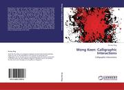 Wong Keen: Calligraphic Interactions
