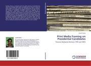 Print Media Framing on Presidential Candidates