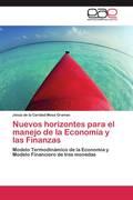 Nuevos horizontes para el manejo de la Economía y las Finanzas