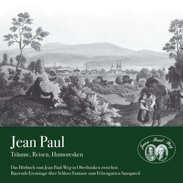 Jean Paul - Träume, Reisen, Humoresken als Hörbuch