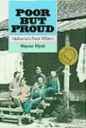 Poor But Proud Poor But Proud Poor But Proud: Alabama's Poor Whites Alabama's Poor Whites Alabama's Poor Whites