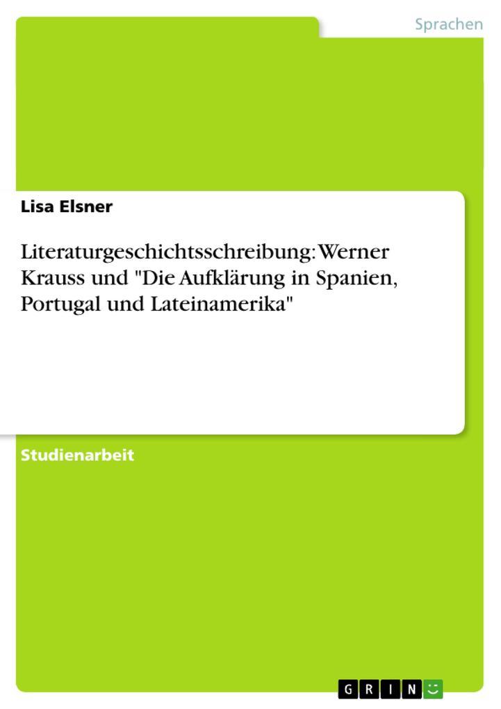 Literaturgeschichtsschreibung: Werner Krauss un...