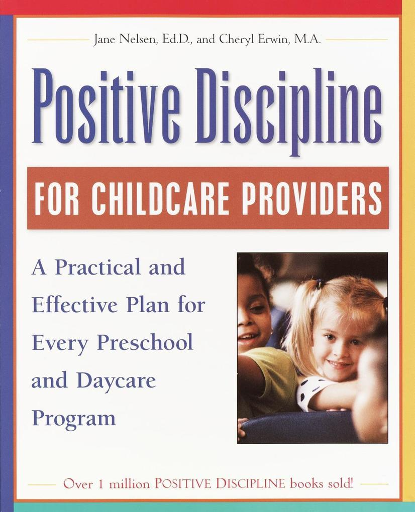 Positive Discipline for Childcare Providers: A Practical and Effective Plan for Every Preschool and Daycare Program als Taschenbuch