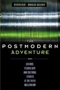 The Postmodern Adventure: Science, Technology, and Cultural Studies at the Third Millennium