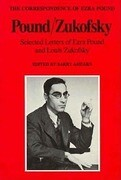 Pound/Zukofsky: Selected Letters of Ezra Pound and Louis Zukofsky
