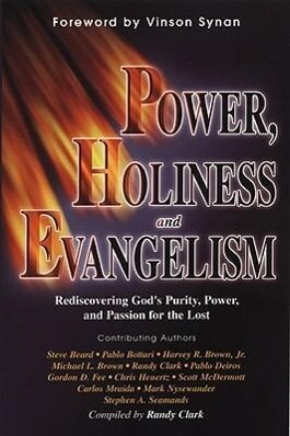 Power, Holiness and Evangelism: Rediscovering God's Purity, Power, and Passion for the Lost als Taschenbuch