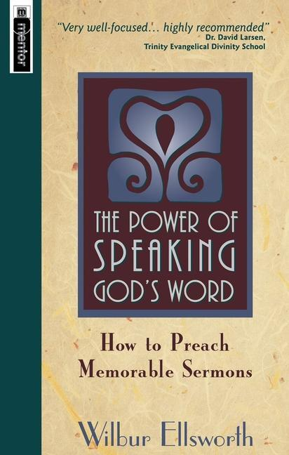 The Power of Speaking God's Word: How to Preach Memorable Sermons als Taschenbuch
