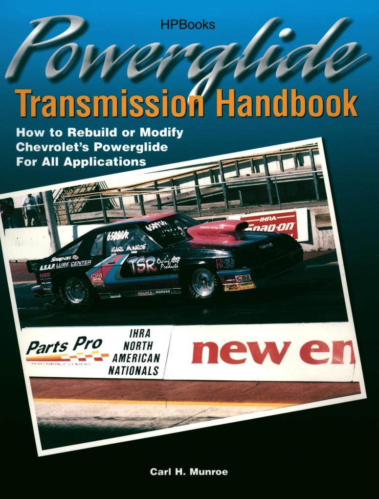 Powerglide Transmission Handbook: How to Rebuild or Modify Chevrolet's Powerglide for All Applications als Taschenbuch