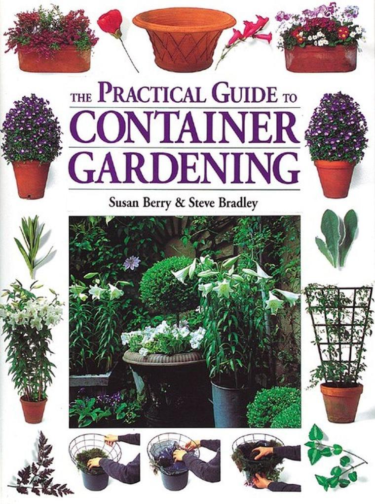 The Practical Guide to Container Gardening als Taschenbuch