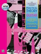 Practical Theory for Guitar: A Player's Guide to Essential Music Theory in Words, Music, Tablature, and Sound, Book & CD [With CD]