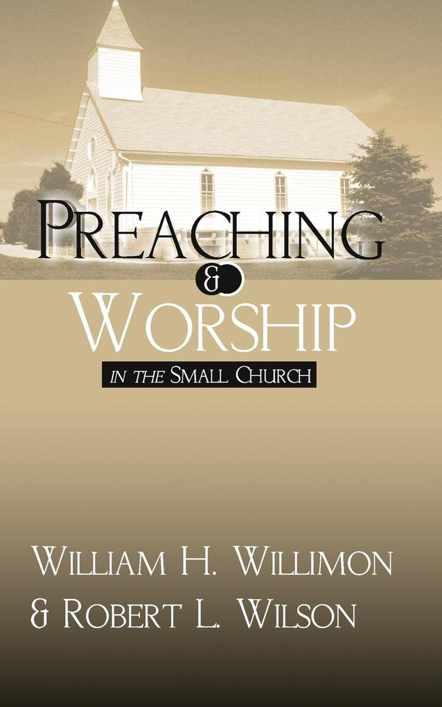 Preaching and Worship in the Small Church als Taschenbuch