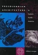 Precolumbian Architecture in Eastern North America