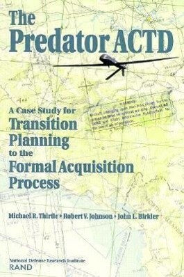 The Predator Actd: A Case Study for Transition Planning to the Formal Acquisition Process als Taschenbuch