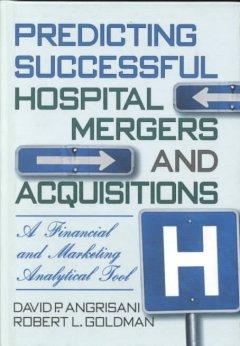 Predicting Successful Hospital Mergers and Acquisitions als Buch