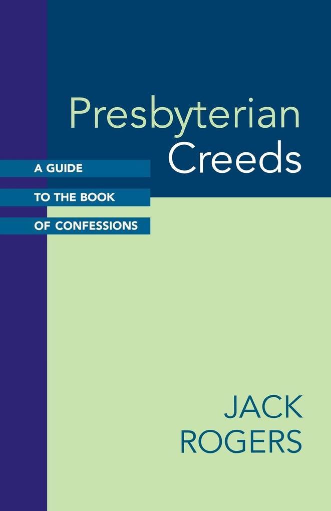 Presbyterian Creeds als Taschenbuch