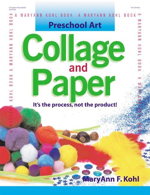 Collage and Paper: It's the Process, Not the Product! als Taschenbuch