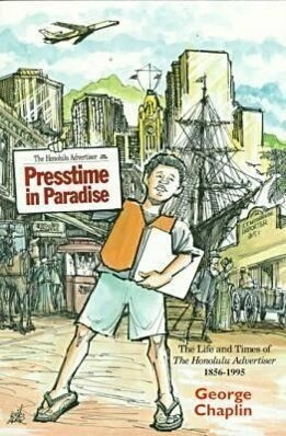 Presstime in Paradise: The Life and Times of the Honolulu Advertiser, 1856-1995 als Taschenbuch