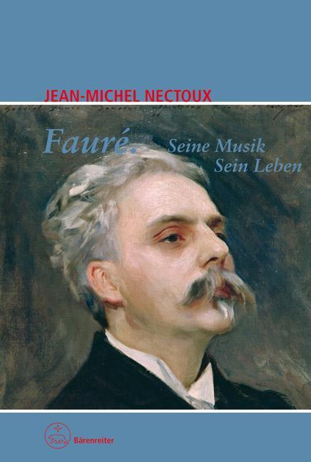Fauré. Seine Musik - Sein Leben als Buch von Je...