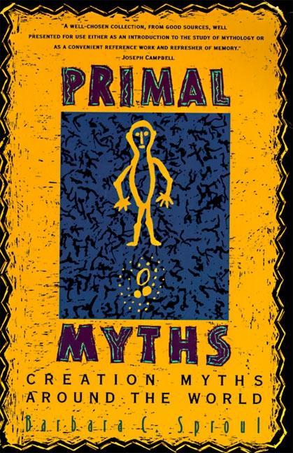 Primal Myths: Creation Myths Around the World als Taschenbuch