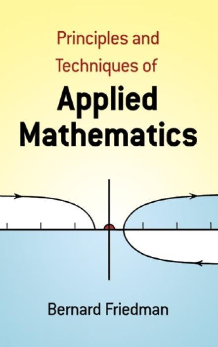 The Principles and Techniques of Applied Mathematics: A Historical Survey with 680 Illustrations als Taschenbuch