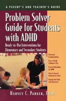 Problem Solver Guide for Students with ADHD: Ready-To-Use Interventions for Elementary and Secondary Students with Attention Deficit Hyperactivity Dis als Taschenbuch