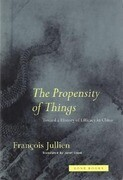 The Propensity of Things - Toward a History of Efficacy in China