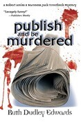 Publish and Be Murdered: A Robert Amiss/Baroness Jack Troutbeck Mystery