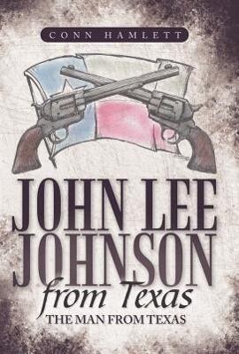 John Lee Johnson from Texas als Buch von Conn H...