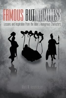 Famous But Nameless als Buch von Mark W. Hendri...