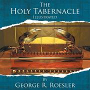The Holy Tabernacle Illustrated