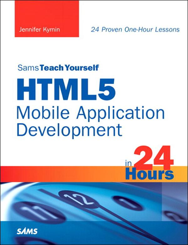 HTML5 Mobile Application Development in 24 Hour...