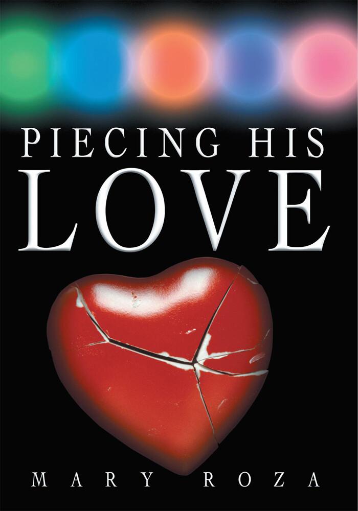 Piecing His Love als eBook Download von Mary Roza - Mary Roza