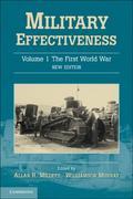 Military Effectiveness: Volume 1, The First World War