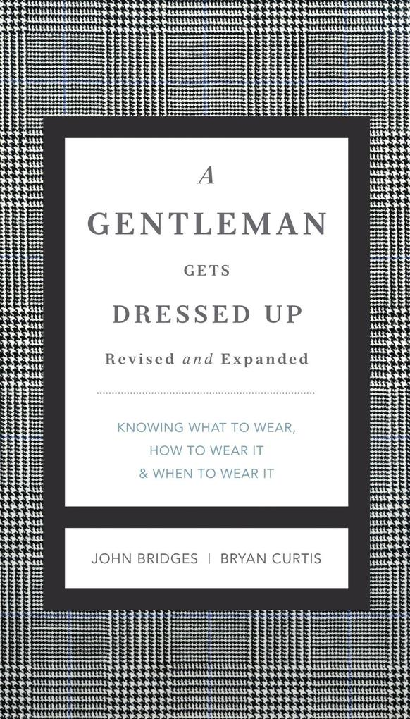 A Gentleman Gets Dressed Up Revised and Updated...