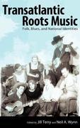 Transatlantic Roots Music: Folk, Blues, and National Identities