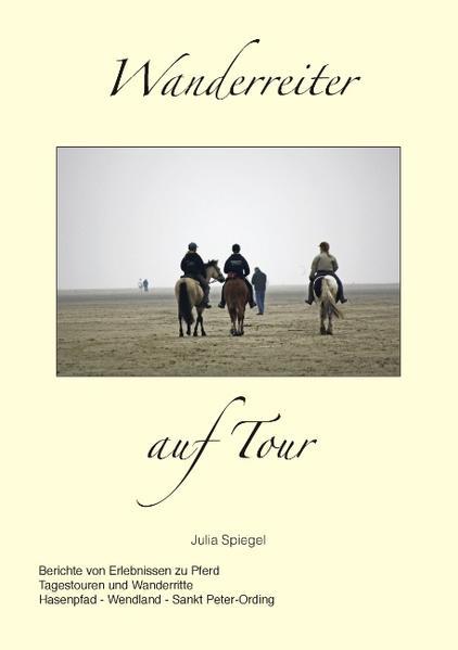 Wanderreiter auf Tour als Buch von Julia Spiegel