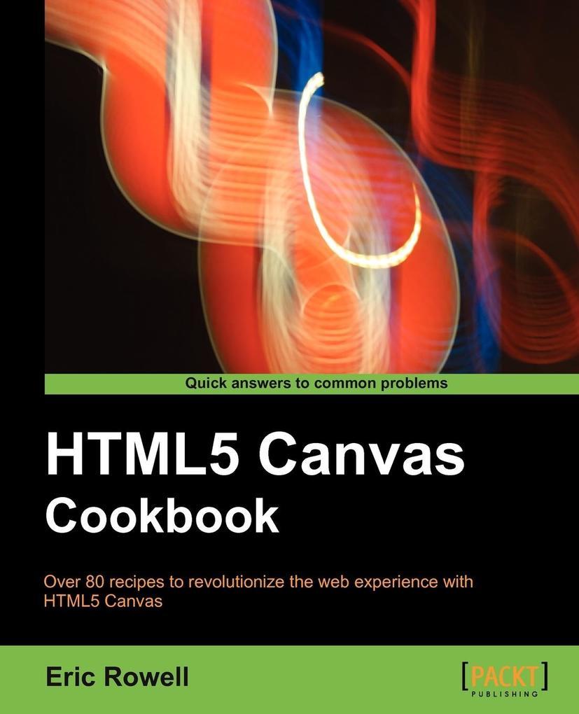 Html5 Canvas Cookbook als Buch von Eric Rowell