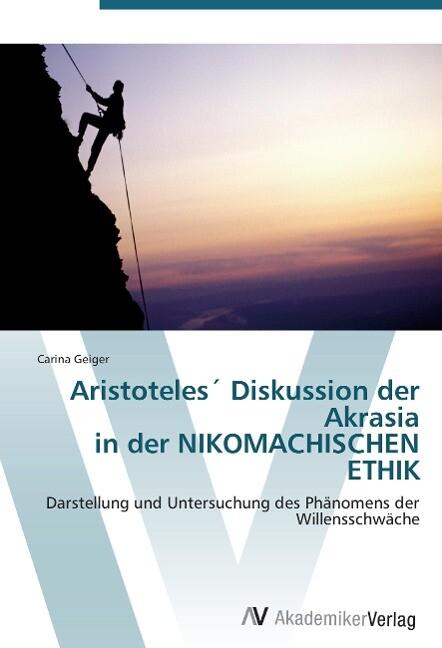 Aristoteles´ Diskussion der Akrasia in der NIKO...