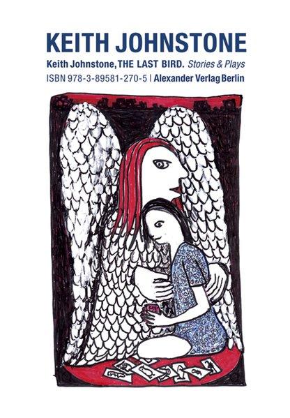 The Last Bird als Buch von Keith Johnstone