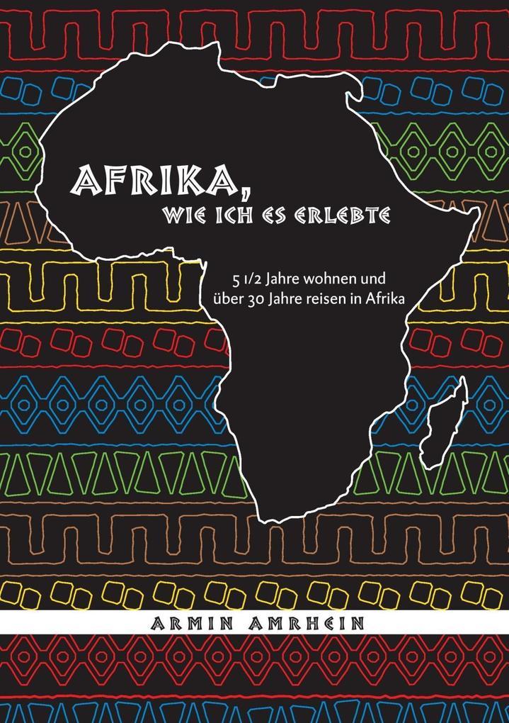 Afrika, wie ich es erlebte als eBook Download v...