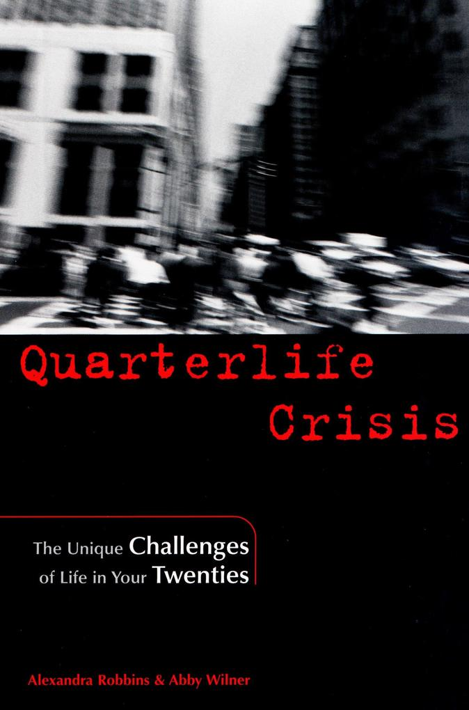 Quarterlife Crisis: The Unique Challenges of Life in Your Twenties als Taschenbuch