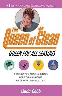 A Queen for All Seasons: A Year of Tips, Tricks, and Picks for a Cleaner House and a More Organized Life! als Taschenbuch