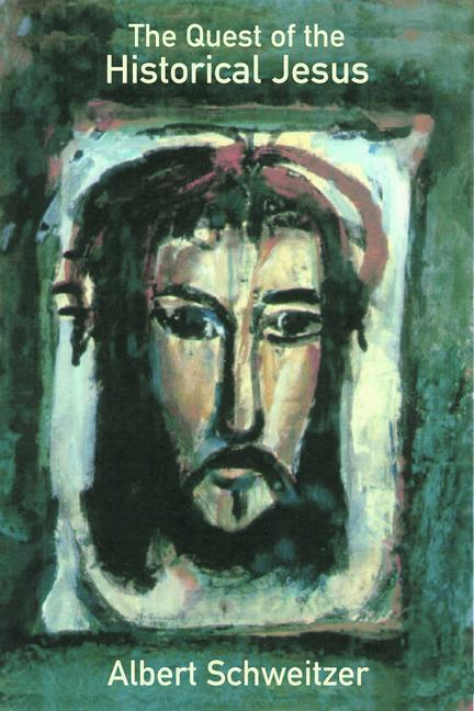 The Quest of the Historical Jesus als Taschenbuch