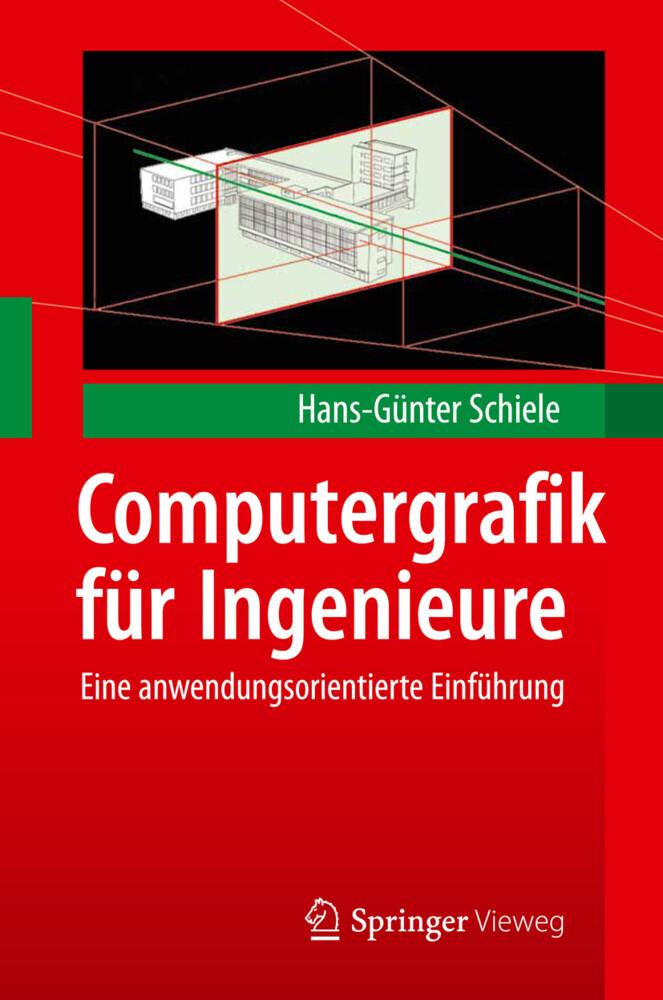 Computergrafik für Ingenieure als Buch von Hans...