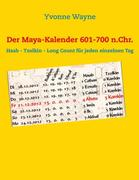 Der Maya-Kalender 601-700 n.Chr.