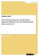 Das Geldwäschegesetz und die daraus folgenden Pflichten für die Raiffeisenbank Rain am Lech eG
