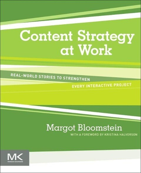 Content Strategy at Work als Buch von Margot Bl...