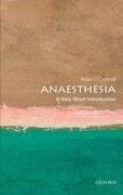 Anaesthesia: A Very Short Introduction
